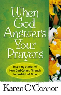 When God Answers Your Prayers: Interview with Karen O'Connor